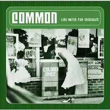 Common - Like Water for Chocolate (2000)