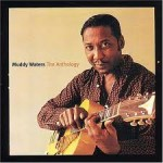 Muddy Waters - The Anthology (1947-1972) (2001)