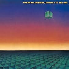 Pharoah Sanders - Journey To The One (1980)
