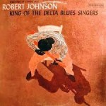 Robert Johnson - King of the Delta Blues Singers (1961)