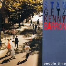 Stan Getz & Kenny Barron - People Time (1992)
