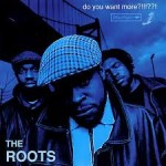 The Roots - Do You Want More!!!! (1995)