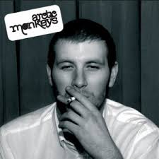 Arctic Monkeys - whatever people say i am, thats what im not (2006)