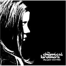 Chemical Brothers - Dig Dour Own Hole (1997)