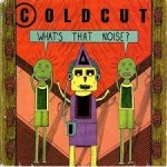 Coldcut - Whats That Noise (1989)