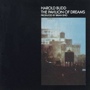 Harold Budd - The Pavilion of Dreams (1978)