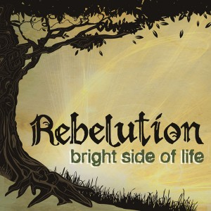 Rebelution - Bright Side Of Life (2009)