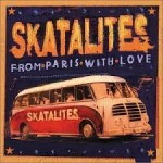 Skatalites - From Paris With Love (2002)