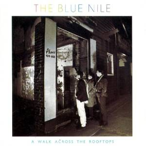 Blue Nile - A Walk Across The Rooftops (1983)
