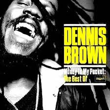 Dennis Brown - Money in My Pocket the Best of