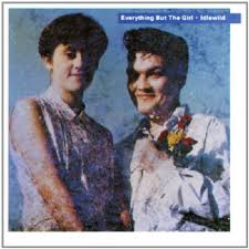 Everything But The Girl - Idlewild (1988)