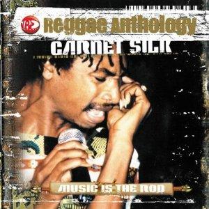 Garnett Silk - Reggae Anthology Music Is the Rod