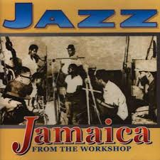 Jazz Jamaica -  from the Workshop (1962)