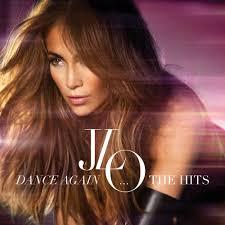 Jennifer Lopez - Dance Again The Hits (2012)