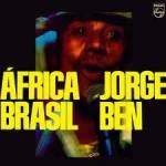 Jorge Ben - Africa Brasil (1976)