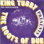 King Tubby - Roots Of Dub (1975)