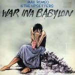 Max Romeo - War Ina Babylon (1976)