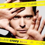 Michael Buble - Crazy Love  (2009)