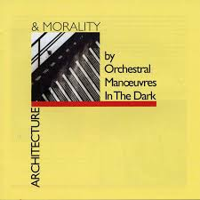 Orchestral Manoeuvres in the Dark - Architecture And Morality (1981)
