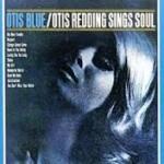 Otis Redding - Otis Blue Otis Redding Sings Soul (1965)