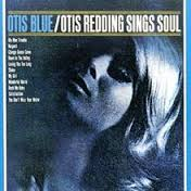 Otis Redding - Otis Blue Otis Redding Sings Soul (1965)