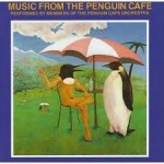 Penguin Cafe Orchestra - Music from the Penguin Cafe (1976)