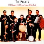 Pogues - If I Should Fall From Grace With God (1988)