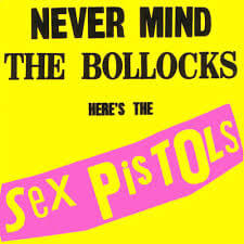 Sex Pistols - Never Mind the Bollocks (1977)