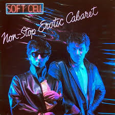 Soft Cell - Non-Stop Erotic Cabaret (1981)