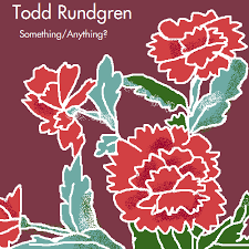 Todd Rundgren - Something Anything (1972)