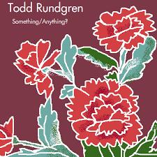 Todd Rundgren - Something Anything (1972)