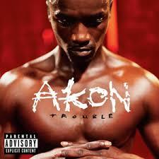 Akon - Trouble (2004)