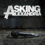 Asking Alexandria - Stand Up & Scream (2009)