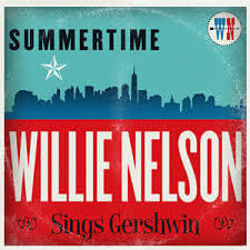 Willie Nelson - Summertime Willie Nelson Sings Gershwin (2016)