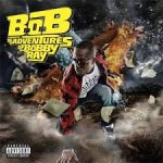 B.o.B - The Adventures of Bobby Ray (2010)