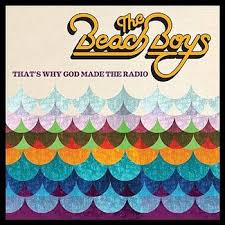 Beach Boys - That's Why God Made the Radio (2012)