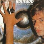 Bill Bruford - Feels Good to Me (1978)