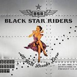 Black Star Riders - All Hell Breaks Loose (2013)