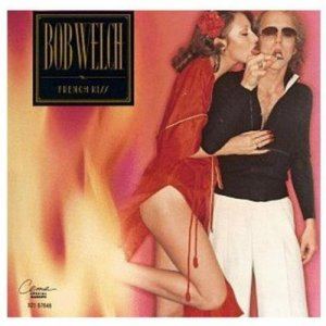 Bob Welch - French Kiss (1977)